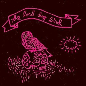 The Lord Dog Bird
