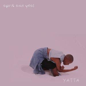 Spirit Said Yes!