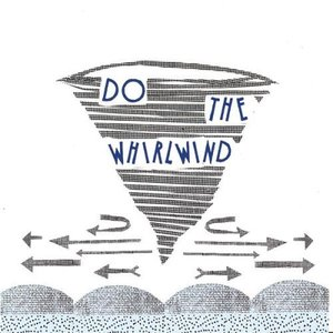 Do the Whirlwind