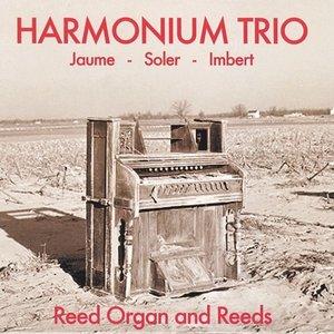 Harmonium Trio - Reed Organ & Reeds