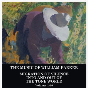 The Music Of William Parker: Migration Of Silence Into And Out Of The Tone World (Volumes 1–10)