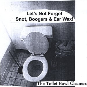 Let's Not Forget Snot, Boogers & Ear Wax!