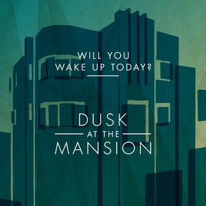 Will You Wake Up Today?
