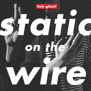 Static On The Wire