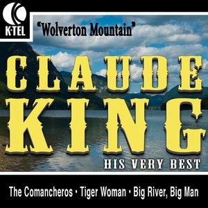 Claude King - His Very Best