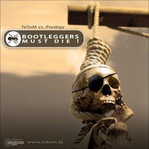 Bootleggers Must Die!