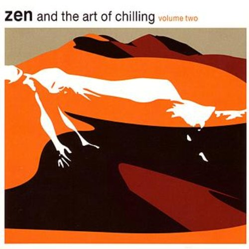 Zen And The Art Of Chilling Volume 2