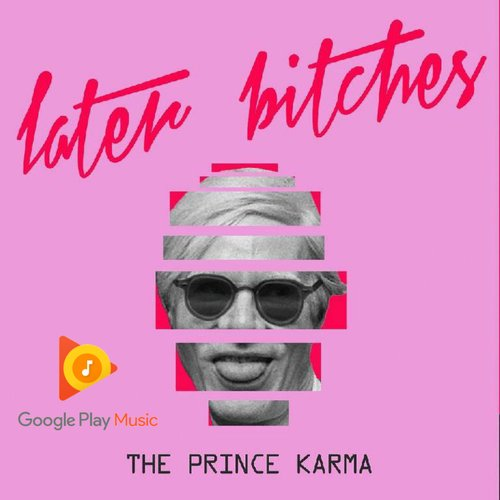Later Bitches