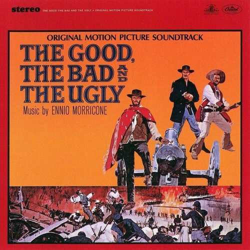 The Good, The Bad & The Ugly (Original Motion Picture Soundtrack)