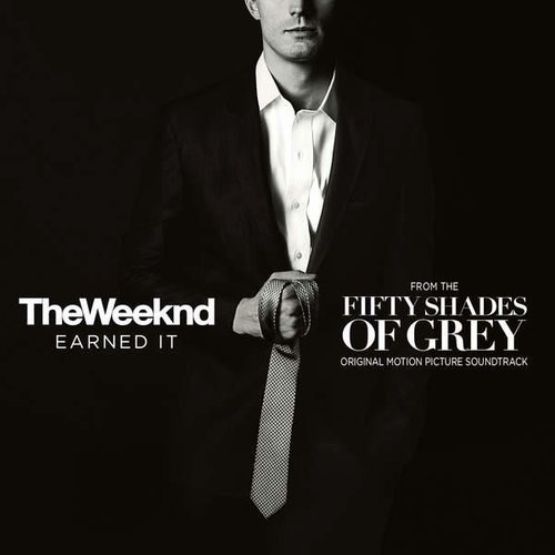 "Earned It (Fifty Shades Of Grey) [From The ""Fifty Shades Of Grey"" Soundtrack]"