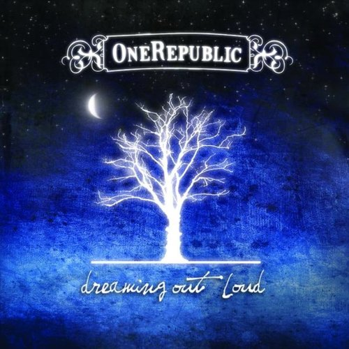 Dreaming Out Loud (Deluxe)