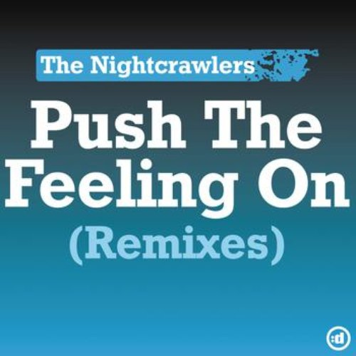 Push The Feeling On (Remixes)