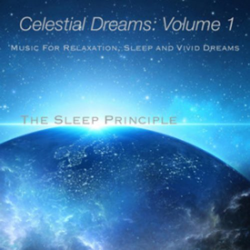 Celestial Dreams, Vol. 1 (Music for Relaxation, Sleep, and Vivid Dreams)