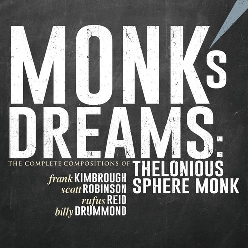 Monk's Dreams: The Complete Compositions of Thelonious Sphere Monk