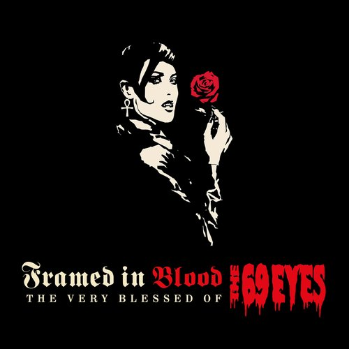 Framed in Blood: The Very Blessed of The 69 Eyes