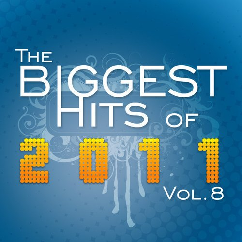 The Biggest Hits of 2011 - Vol.8