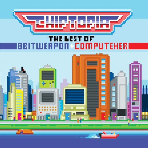 Chiptopia: The Best of 8 Bit Weapon & ComputeHer