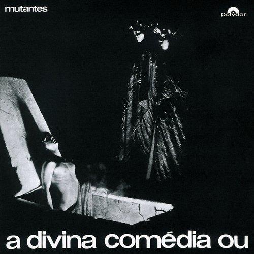 """""""A Divina Comédia Ou Ando Meio Desligado"""""""