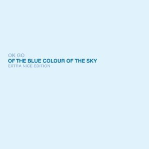 Of the Blue Colour of the Sky (Extra Nice Edition)