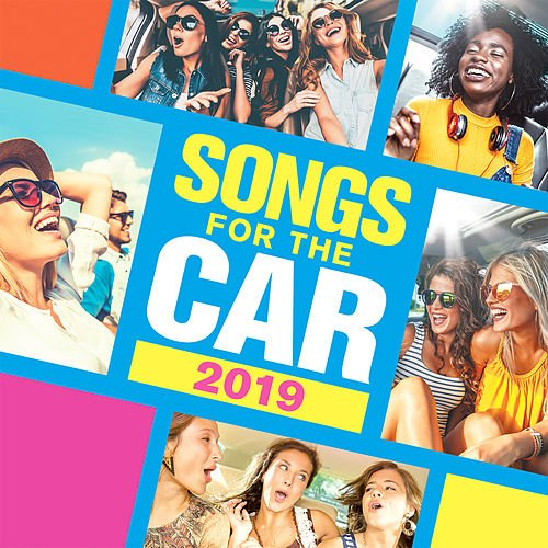 Songs For The Car 2019