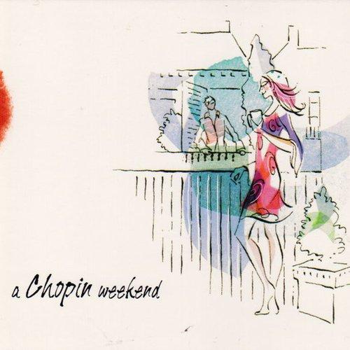 A Chopin Weekend