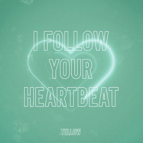 I Follow Your Heartbeat