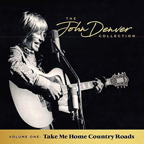 The John Denver Collection, Vol. 1: Take Me Home Country Roads
