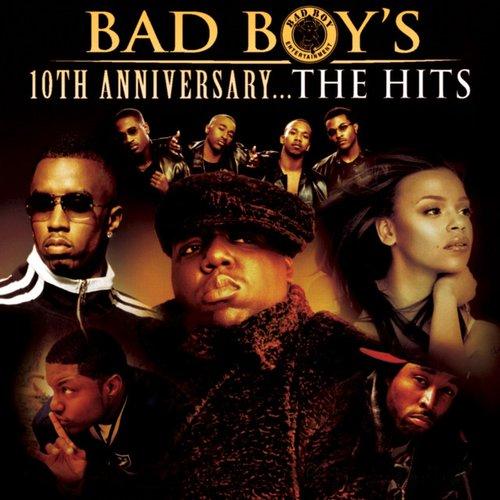 Bad Boy's 10th Anniversary- The Hits