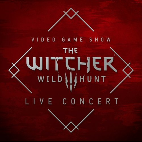 The Witcher 3: Wild Hunt (Original Game Soundtrack) [Live at Video Game Show 2016]