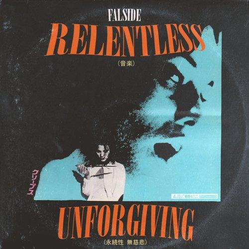 Relentless and Unforgiving