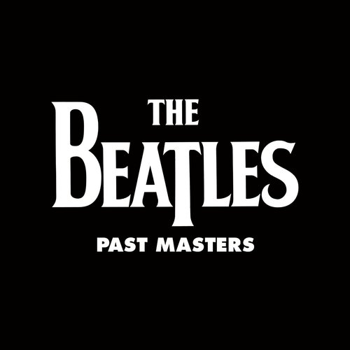 Past Masters (Vols. 1 & 2 / Remastered)