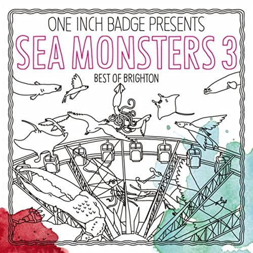Sea Monsters 3: The Best of Brighton