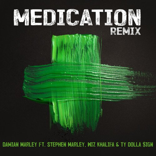 Medication (Remix) (ft. Stephen Marley, Wiz Khalifa & Ty Dolla $ign)