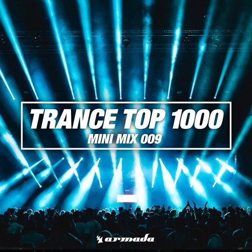 Trance Top 1000 (Mini Mix 009) - Armada Music