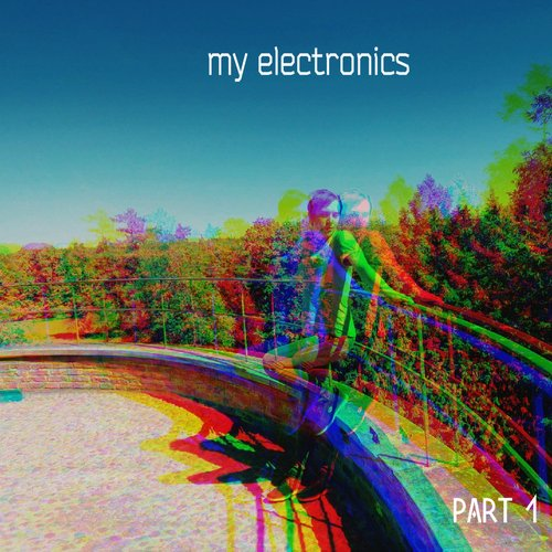 My Electronics, Pt. 1