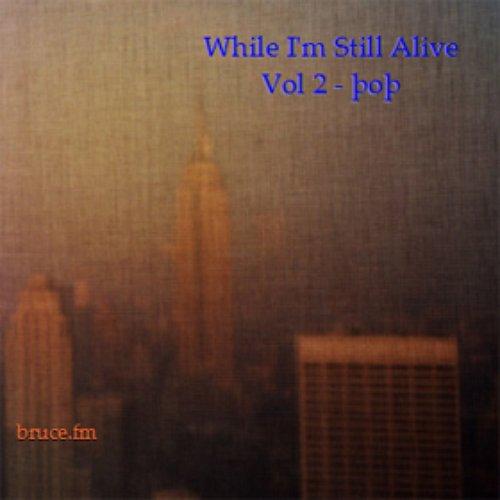 While I'm Still Alive Vol 2 - Pop