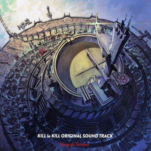 KILL la KILL ORIGINAL SOUND TRACK