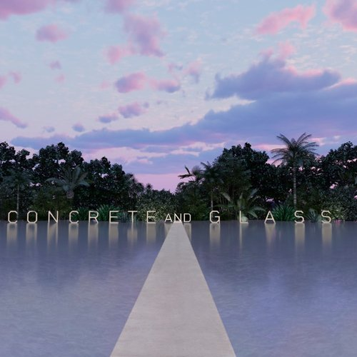 Concrete and Glass (Expanded Edition)