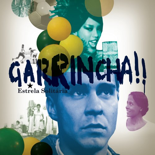 O.s.t - Garrincha 'estrela Solitaria' (The Lonely Star)