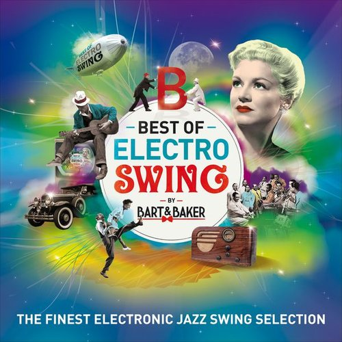 Best Of Electro Swing by Bart&Baker (The Finest Electronic Jazz Swing Selection)