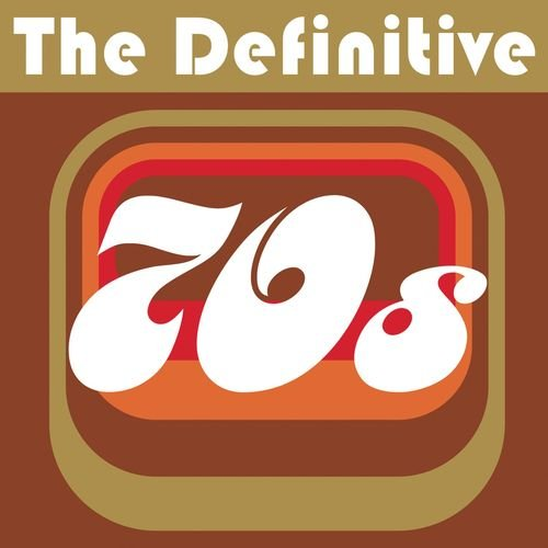 The Definitive 70's
