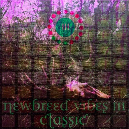 Newbreed Vibes III: Classic