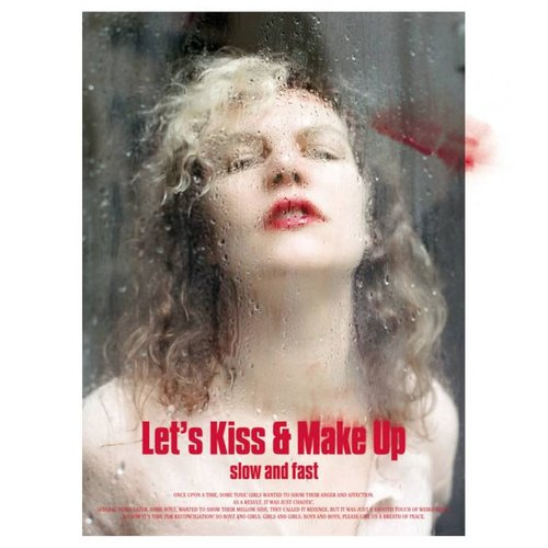 Let's Kiss & Make Up (Slow and Fast)