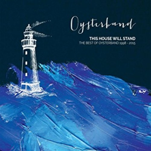 This House Will Stand - The Best of Oysterband 1998 - 2015