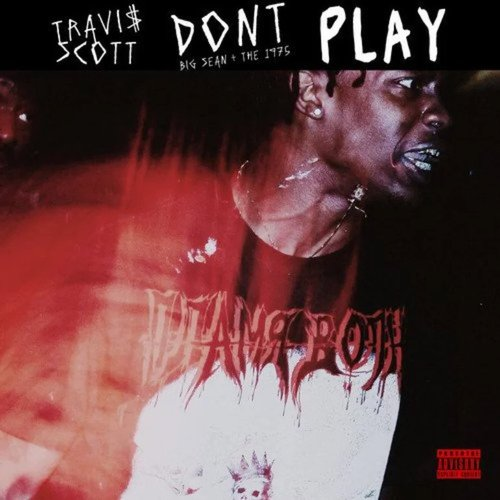 Don't Play (feat. The 1975 & Big Sean)