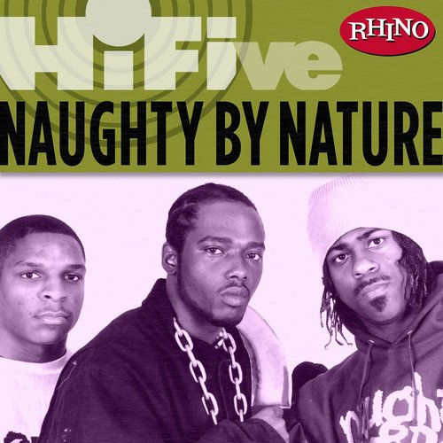 Rhino Hi-Five: Naughty By Nature
