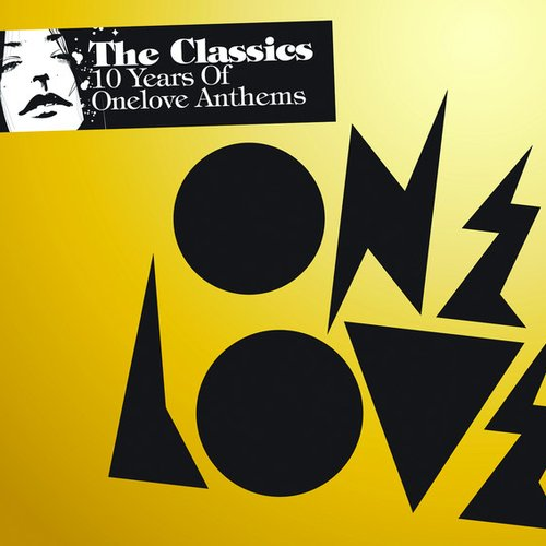 The Classics - Ten Years of Onelove Anthems Vol. 1
