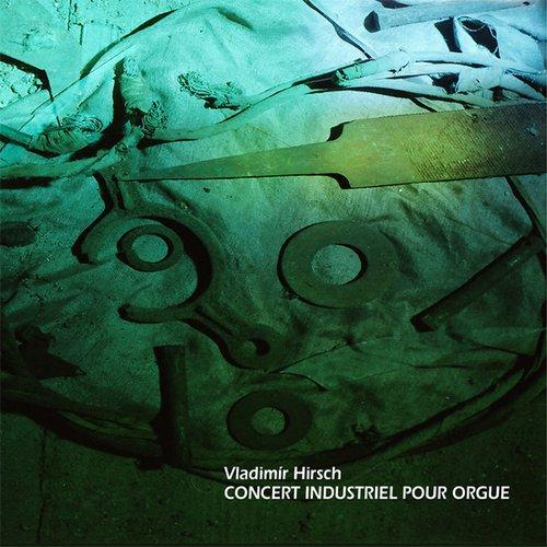Concert Industriel Pour Orgue