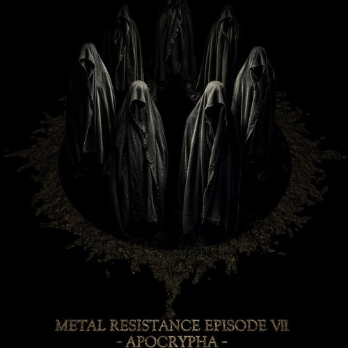 METAL RESISTANCE EPISODE VII - APOCRYPHA - THE CHOSEN SEVEN