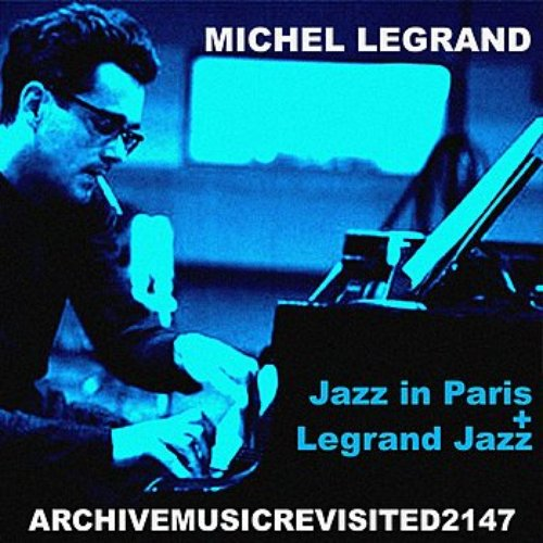 Jazz in Paris and Legrand Jazz